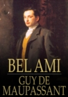 Bel Ami : The History of a Scoundrel - eBook