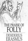 The Praise of Folly - eBook