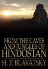 From the Caves and Jungles of Hindostan - eBook