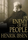 An Enemy of the People : A Play in Five Acts - eBook