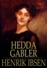 Hedda Gabler : A Play in Four Acts - eBook