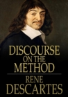 Discourse on the Method : Of Rightly Conducting One's Reason and of Seeking Truth in the Sciences - eBook