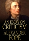 An Essay on Criticism : With Introductory and Explanatory Notes - eBook