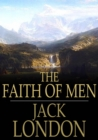 The Faith of Men - eBook
