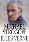 Michael Strogoff : The Courier of the Czar - eBook