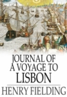 Journal of a Voyage to Lisbon : Volume I - eBook