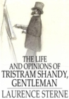 The Life and Opinions of Tristram Shandy, Gentleman : Volumes I - IV - eBook
