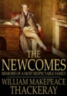 The Newcomes : Memoirs of a Most Respectable Family - eBook