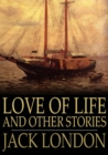 Love of Life and Other Stories - eBook