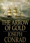 The Arrow of Gold : A Story Between Two Notes - eBook