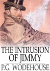 The Intrusion of Jimmy : A Gentleman of Leisure - eBook