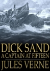 Dick Sand : A Captain at Fifteen - eBook