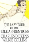 The Lazy Tour of Two Idle Apprentices - eBook