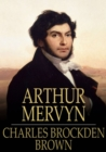 Arthur Mervyn : Or, Memoirs of the Year 1793 - eBook