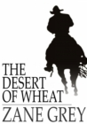 The Desert of Wheat - eBook
