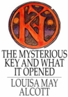 The Mysterious Key and What it Opened - eBook