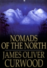 Nomads of the North : A Story of Romance and Adventure Under the Open Stars - eBook