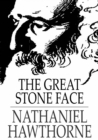 The Great Stone Face : And Other Tales of the White Mountains - eBook