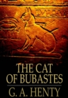 The Cat of Bubastes : A Tale of Ancient Egypt - eBook