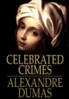 Celebrated Crimes : Complete - eBook