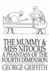The Mummy and Miss Nitocris : A Phantasy of the Fourth Dimension - eBook