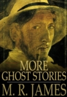 More Ghost Stories : Ghost Stories of an Antiquary, Part II - eBook