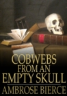 Cobwebs From an Empty Skull - eBook