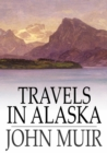 Travels in Alaska - eBook