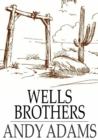 Wells Brothers : The Young Cattle Kings - eBook