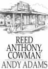 Reed Anthony, Cowman : An Autobiography - eBook