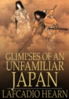 Glimpses of an Unfamiliar Japan : First Series - eBook