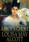 The Abbot's Ghost : Maurice Treherne's Temptation, a Christmas Story - eBook
