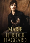 Marie : An Episode in the Life of the Late Allan Quatermain - eBook