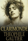 Clarimonde : La Morte Amoureuse - eBook