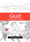 Quit : Say Goodbye to Smoking - eBook