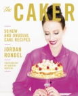 The Caker : 50 New and Unusual Cake Recipes - eBook
