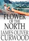 Flower of the North - eBook