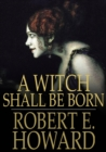 A Witch Shall Be Born - eBook