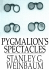 Pygmalion's Spectacles - eBook