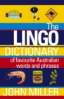 The Lingo Dictionary : Of favourite Australian words and phrases - eBook