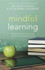 Mindful Learning : Reduce stress and improve brain performance for effective learning - eBook
