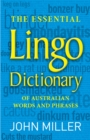 The Essential Lingo Dictionary : of Australian words and phrases - eBook
