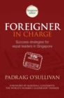 Foreigner in Charge : Success Strategies for Expat Leaders in Singapore - eBook