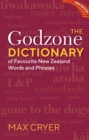 The Godzone Dictionary : Of Favourite New Zealand Words and Phrases - Book