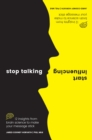 Stop Talking, Start Influencing : 12 Insights From Brain Science to Make Your Memory Stick - eBook