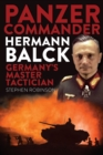 Panzer Commander Hermann Balck : Germany's Master Tactician - eBook
