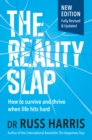 The Reality Slap : How to Survive and Thrive When Life Hits Hard - eBook