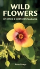 Wild Flowers of Kenya and Northern Tanzania - eBook
