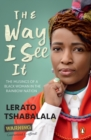 The Way I See It : The Musings of a Black Woman in the Rainbow Nation - eBook
