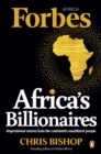 Africa's Billionaires : Inspirational stories from the continent's wealthiest people - eBook